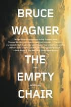 The Empty Chair - Two Novellas ebook by Bruce Wagner