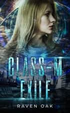 Class-M Exile ebook by Raven Oak