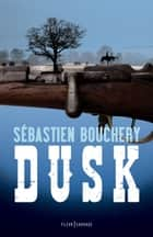 Dusk ebook by Sébastien Bouchery