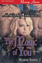 The Magic of You ebook by McKinlay Thomson