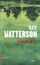 Les proies du Lac eBook by Kate WATTERSON, Valérie MALFOY