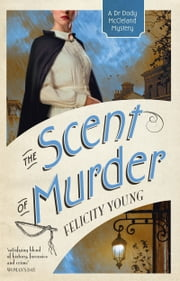 The Scent of Murder ebook by Felicity Young