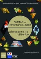 Nutrition and Performance in Sport ebook by Christophe Hausswirth