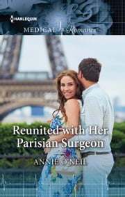 Reunited with Her Parisian Surgeon ebook by Annie O'Neil