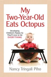 My Two-Year-Old Eats Octopus ebook by Piho, Nancy Tringali