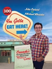 You Gotta Eat Here! - Canada's Favourite Hometown Restaurants and Hidden Gems ebook by John Catucci,Michael Vlessides