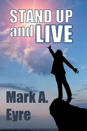 Stand up and live ebook by Mark Eyre