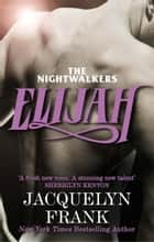 Elijah - Number 3 in series ebook by Jacquelyn Frank
