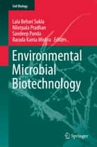 Environmental Microbial Biotechnology ebook by Lala Behari Sukla, Nilotpala Pradhan, Sandeep Panda,...