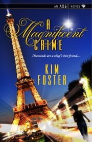 A Magnificent Crime ebook by Kim Foster
