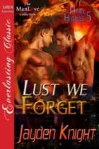 Lust We Forget ebook by Jayden Knight