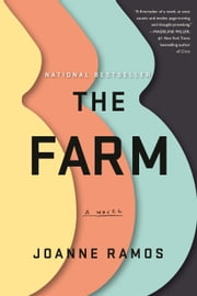 The Farm - A Novel ebook by Joanne Ramos