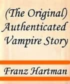 Authenticated Vampire Story ebook by Franz Hartman