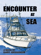 Encounter at Sea ebook by Abrahamson, Barry