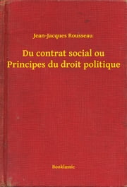 Du contrat social ou Principes du droit politique ebook by Jean-Jacques Rousseau