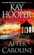 After Caroline - A Novel ebook by Kay Hooper