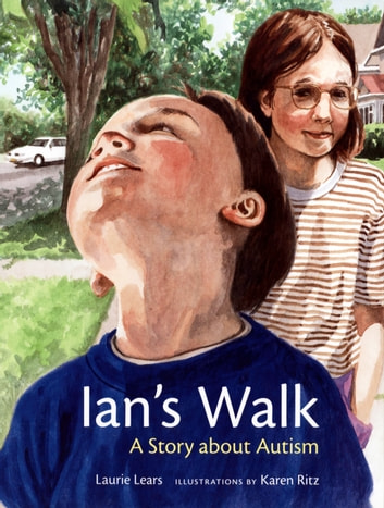 Ian's Walk - A Story about Autism ebook by Laurie Lears