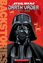 Darth Vader: Sith Lord (Backstories) ebook by Jason Fry, Randy Martinez