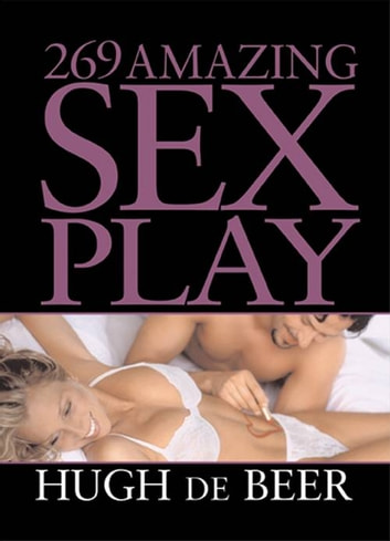 269 Amazing Sex Play ebook by Hugh de Beer