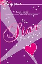 Star Incognito ebook by Meg Cabot