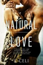 Natural Love ebook by S.Celi