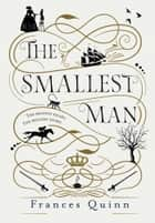The Smallest Man ebook by Frances Quinn