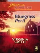 Bluegrass Peril ebook by Virginia Smith