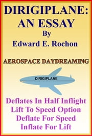 Dirigiplane: An Essay ebook by Edward E. Rochon