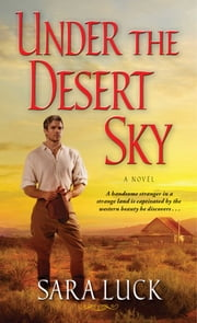 Under the Desert Sky ebook by Sara Luck