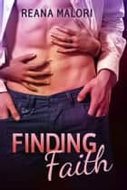 Finding Faith ebook by Reana Malori