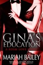 Gina's Education ebook by Mariah Bailey