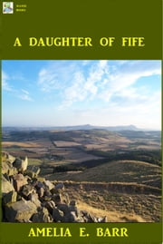 A Daughter of Fife ebook by Amelia E. Barr
