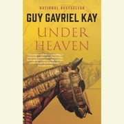 Under Heaven audiobook by Guy Gavriel Kay