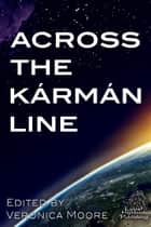 Across the Karman Line ebook by Veronica Moore