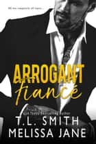 Arrogant Fiancé ebook by