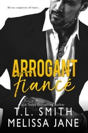 Arrogant Fiancé ebook by T.L Smith, Melissa Jane