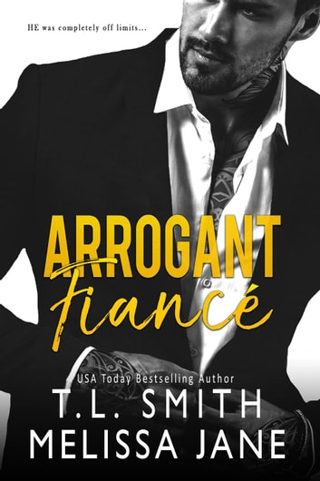 Arrogant Fiancé ebook by T.L Smith,Melissa Jane