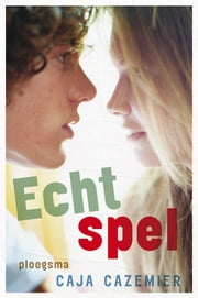 Echt spel ebook by Caja Cazemier