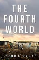 The Fourth World eBook by Ifeoma Okoye