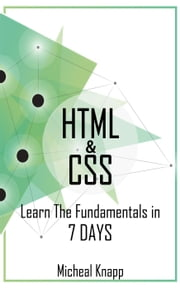 HTML & CSS: Learn the Fundaments in 7 Days ebook by iCodeAcademy