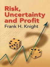 Risk, Uncertainty and Profit ebook by Frank H. Knight