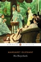 Miss Marjoribanks ebook by Margaret Oliphant, Elisabeth Jay, Elisabeth Jay
