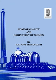 Homosexuality and Ordination of Women ebook by H.H. Pope Shenouda III