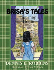 BRISA'S TALES, Journey Home ebook by Dennis L. Robbins