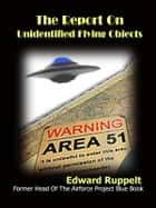 The Report On Unidentified Flying Objects ebook by Edward  J. Ruppelt