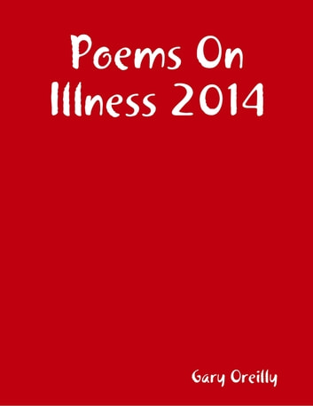 Poems On Illness 2014 ebook by Gary Oreilly