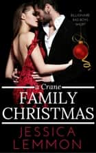A Crane Family Christmas - Billionaire Bad Boys, #4 ebook by Jessica Lemmon