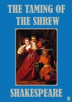 The Taming of The Shrew - Illustrated ebook by William Shakespeare