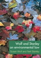 Wolf and Stanley on Environmental Law ebook by Susan Wolf, Neil Stanley