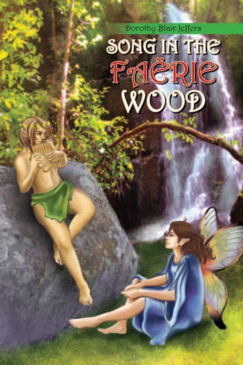 SONG IN THE FAËRIE WOOD ebook by Dorothy Blair Jeffers